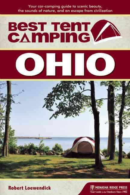 Best Tent Camping Ohio By Loewendick, Robert